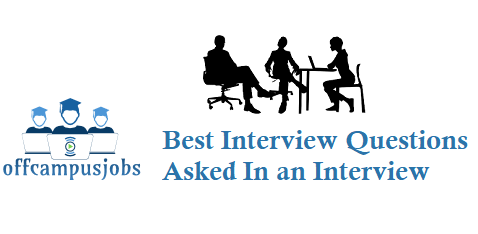 Best Interview Questions Asked In an Interview