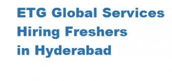 ETG Global Services Hiring Freshers For in Hyderabad