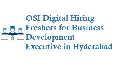OSI Digital Hiring Freshers for Business Development Executive
