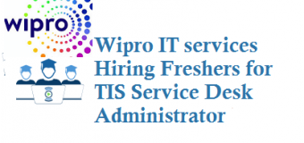 Wipro Hiring Freshers for TIS Service Desk Administrator in Hyderabad